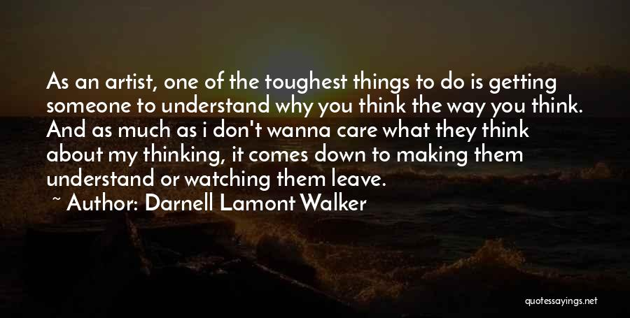 Wanna Leave Quotes By Darnell Lamont Walker
