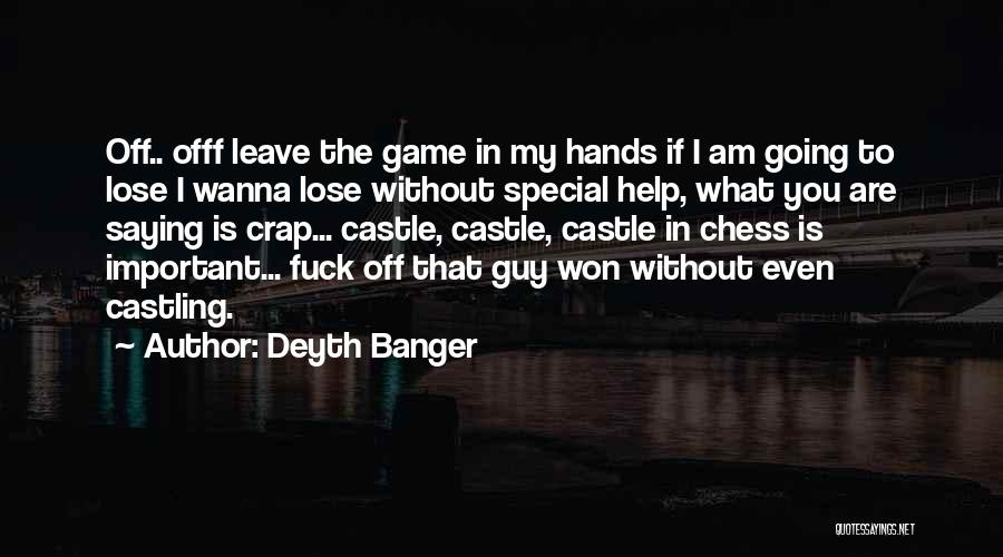 Wanna Leave Quotes By Deyth Banger