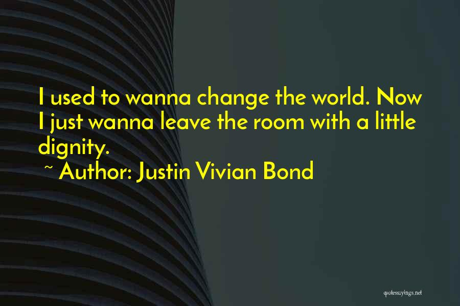 Wanna Leave Quotes By Justin Vivian Bond
