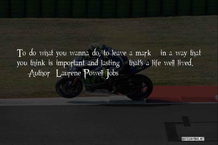 Wanna Leave Quotes By Laurene Powell Jobs