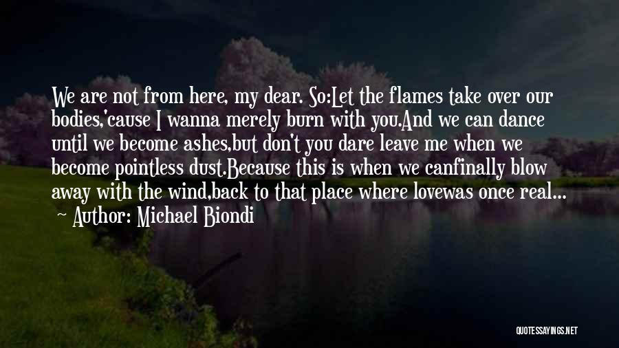 Wanna Leave Quotes By Michael Biondi