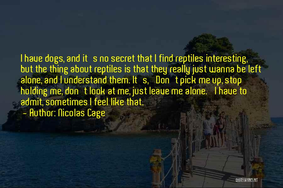 Wanna Leave Quotes By Nicolas Cage