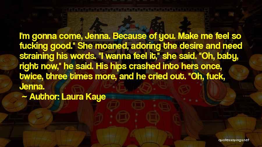Wanna Make Things Right Quotes By Laura Kaye