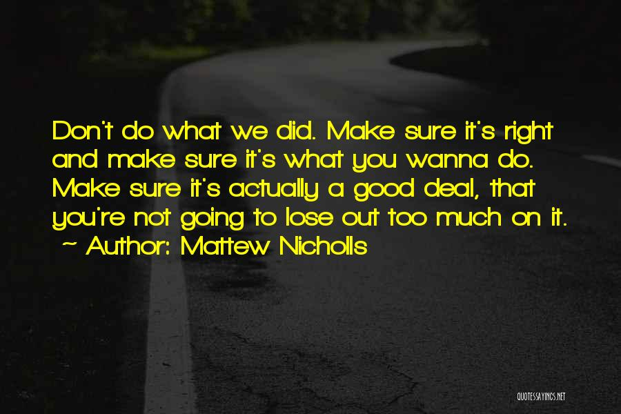 Wanna Make Things Right Quotes By Mattew Nicholls