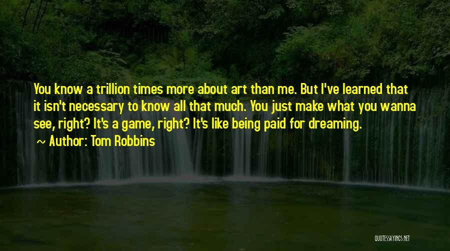 Wanna Make Things Right Quotes By Tom Robbins