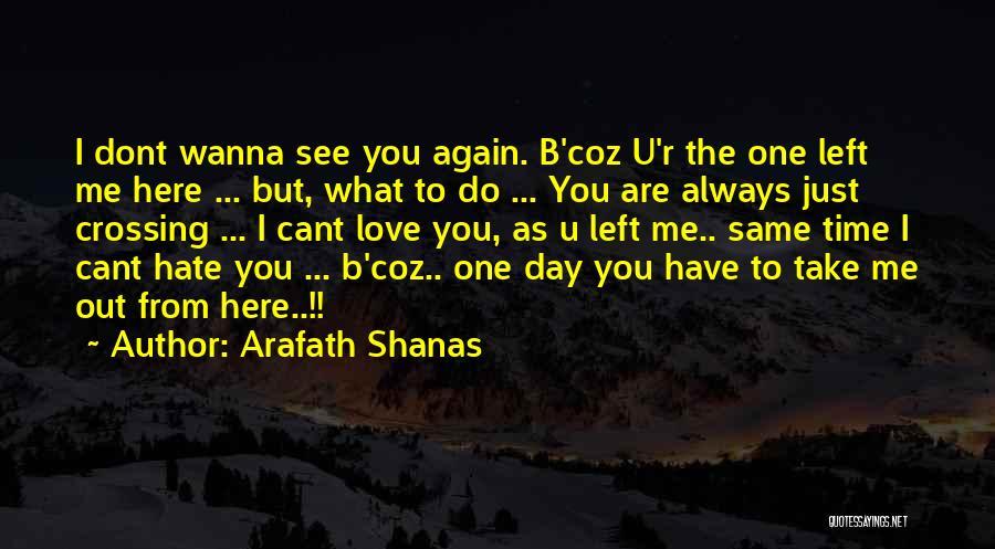 Wanna See You Again Quotes By Arafath Shanas