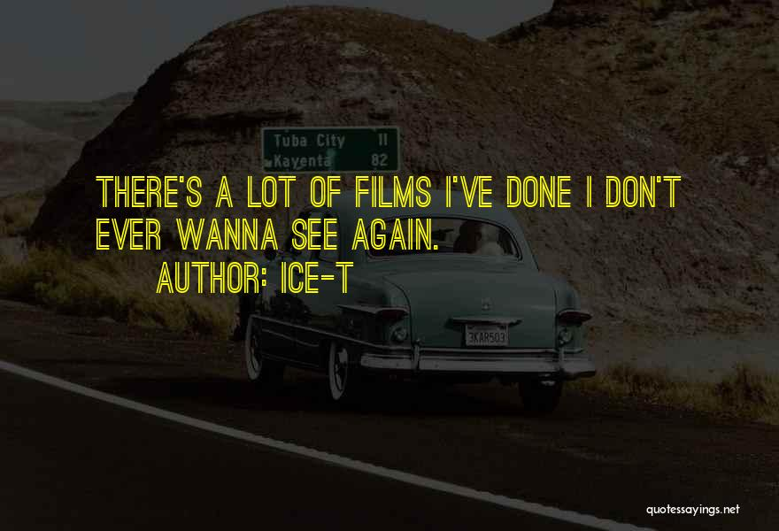 Wanna See You Again Quotes By Ice-T