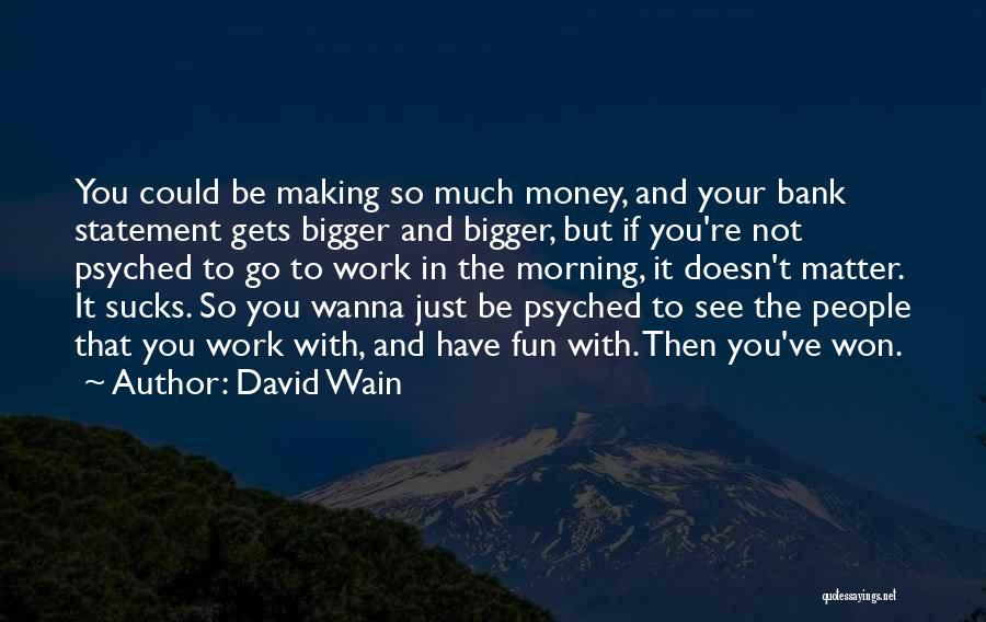 Wanna See You Soon Quotes By David Wain