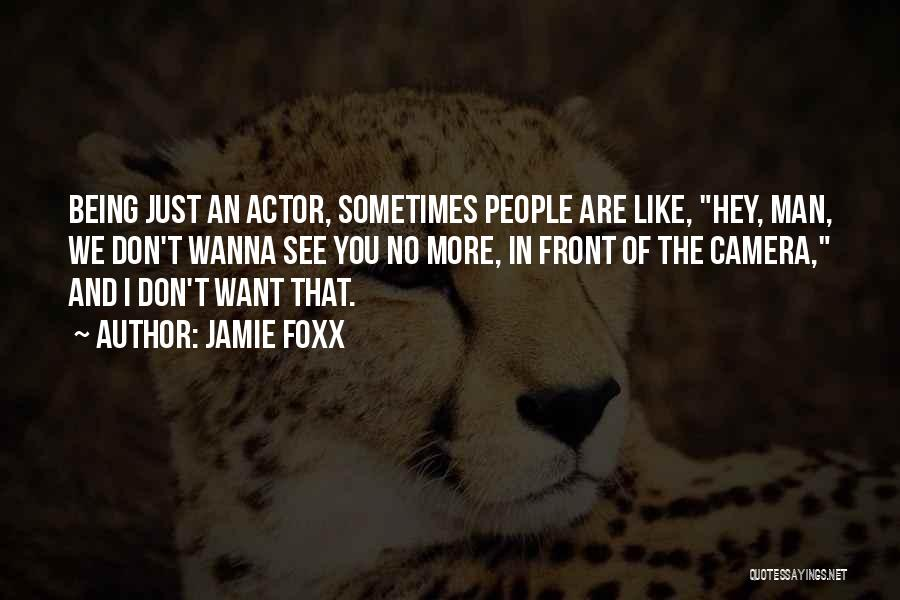 Wanna See You Soon Quotes By Jamie Foxx