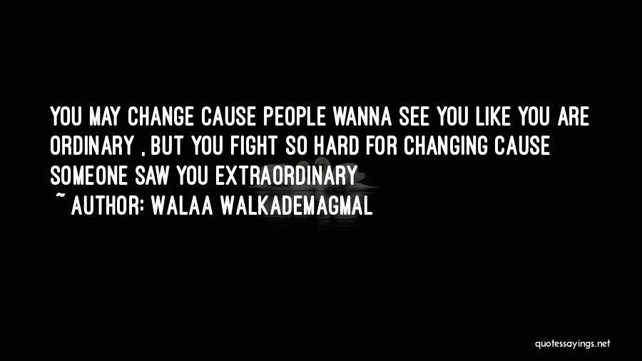 Wanna See You Soon Quotes By Walaa WalkademAgmal