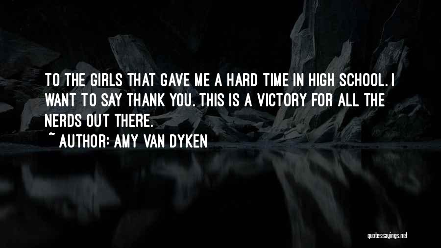 Want A Girl Quotes By Amy Van Dyken