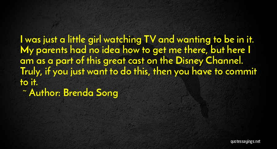 Want A Girl Quotes By Brenda Song