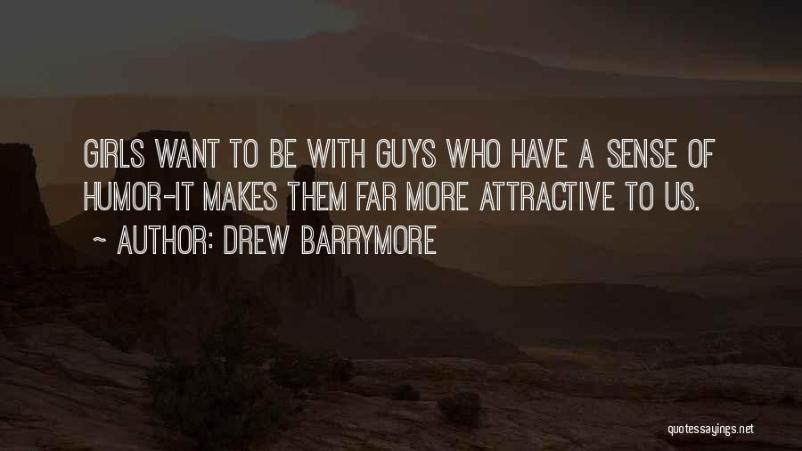 Want A Girl Quotes By Drew Barrymore