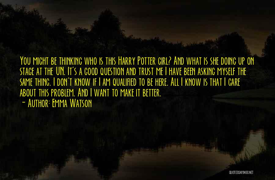 Want A Girl Quotes By Emma Watson