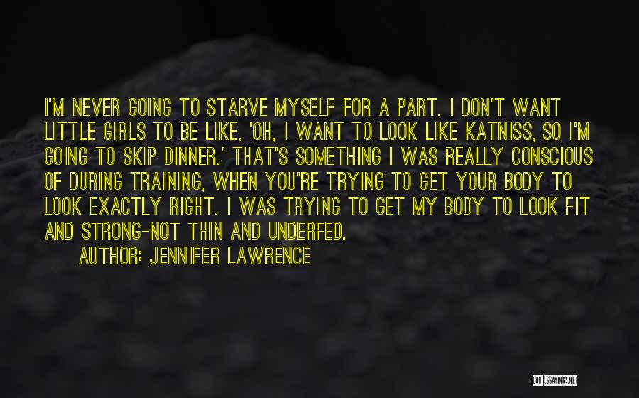 Want A Girl Quotes By Jennifer Lawrence