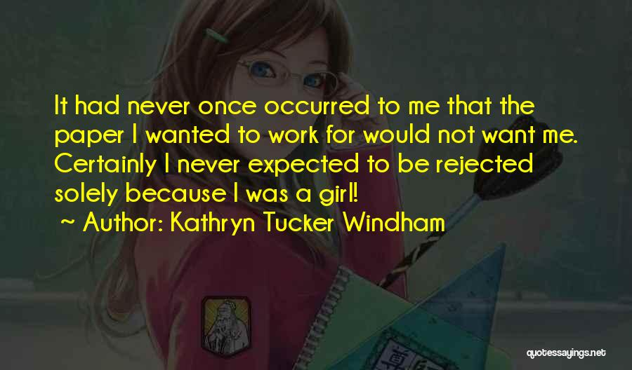Want A Girl Quotes By Kathryn Tucker Windham