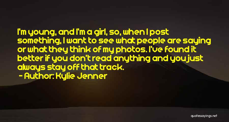 Want A Girl Quotes By Kylie Jenner