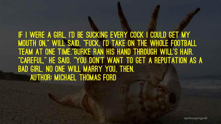 Want A Girl Quotes By Michael Thomas Ford