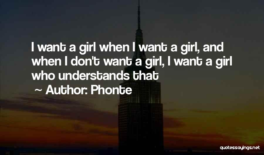 Want A Girl Quotes By Phonte