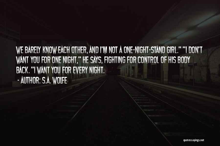 Want A Girl Quotes By S.A. Wolfe