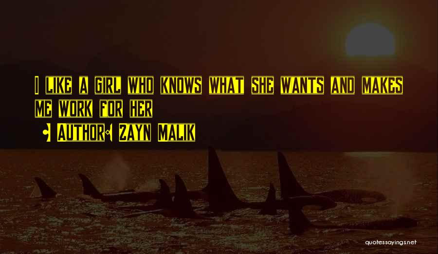 Want A Girl Quotes By Zayn Malik