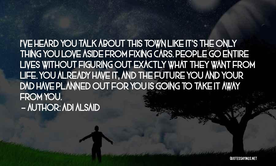 Want To Go Away Quotes By Adi Alsaid