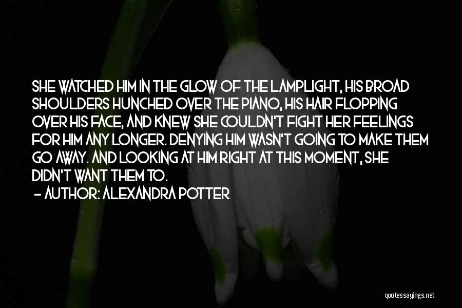 Want To Go Away Quotes By Alexandra Potter