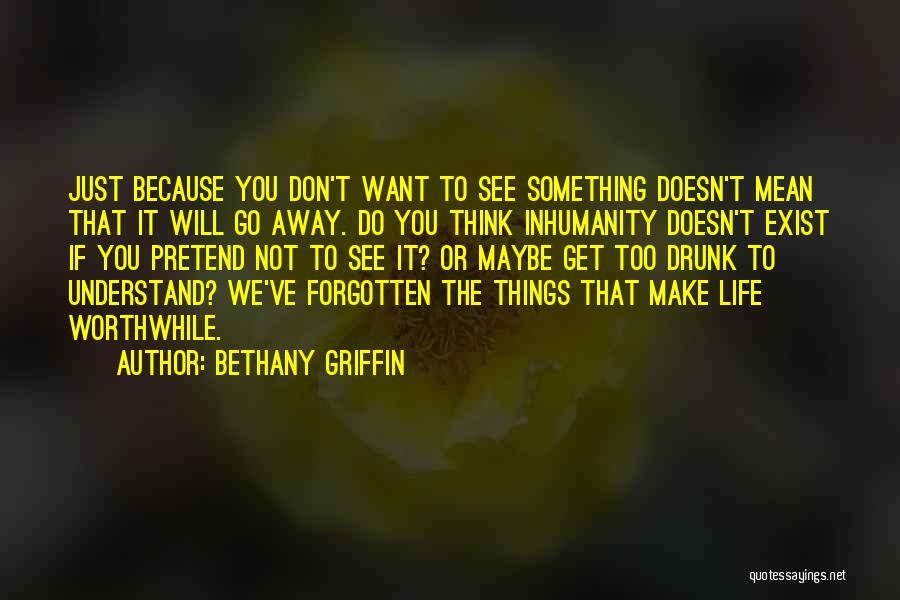 Want To Go Away Quotes By Bethany Griffin