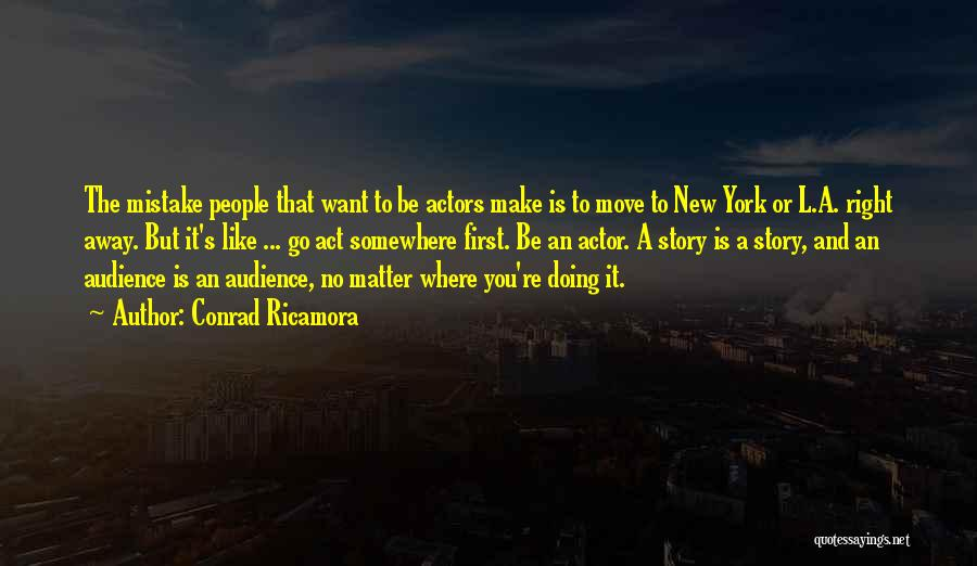 Want To Go Away Quotes By Conrad Ricamora