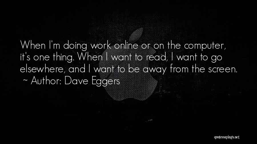 Want To Go Away Quotes By Dave Eggers