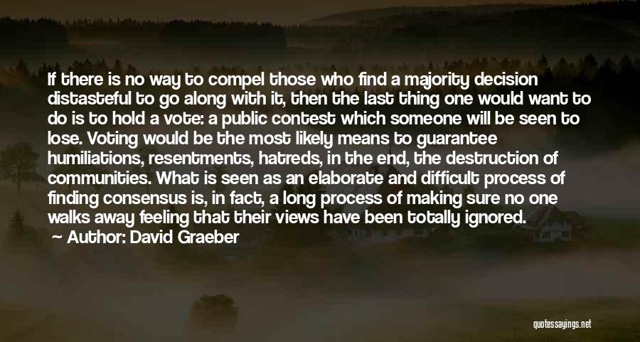 Want To Go Away Quotes By David Graeber