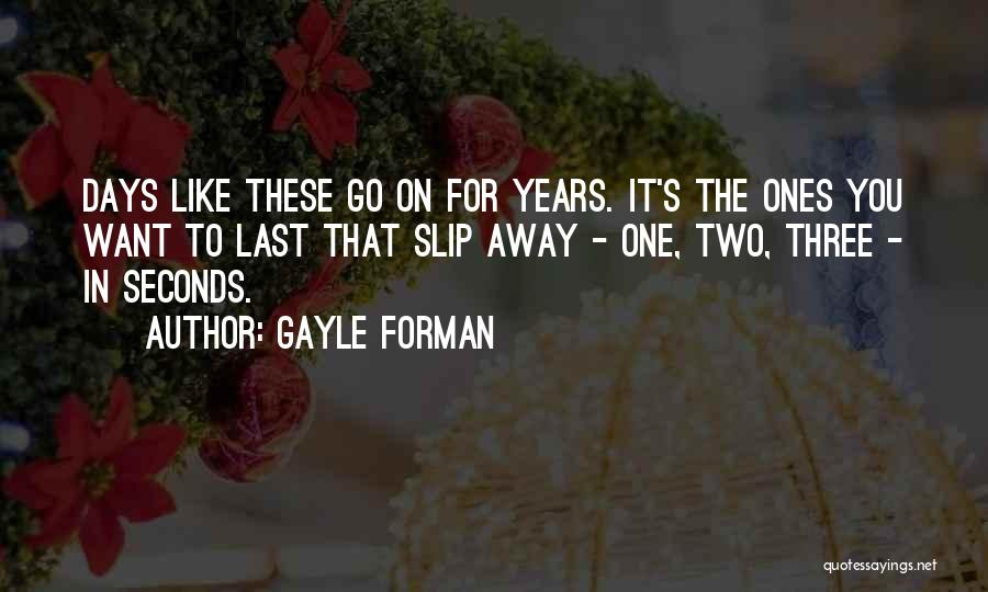 Want To Go Away Quotes By Gayle Forman