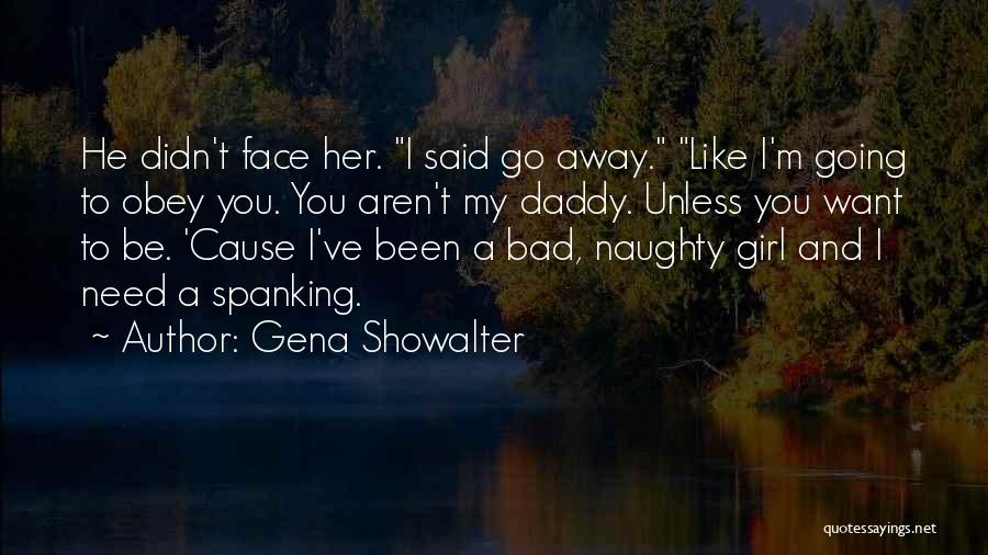 Want To Go Away Quotes By Gena Showalter