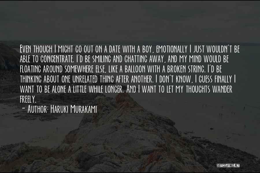 Want To Go Away Quotes By Haruki Murakami