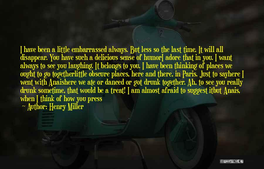Want To Go Away Quotes By Henry Miller