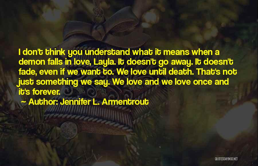 Want To Go Away Quotes By Jennifer L. Armentrout