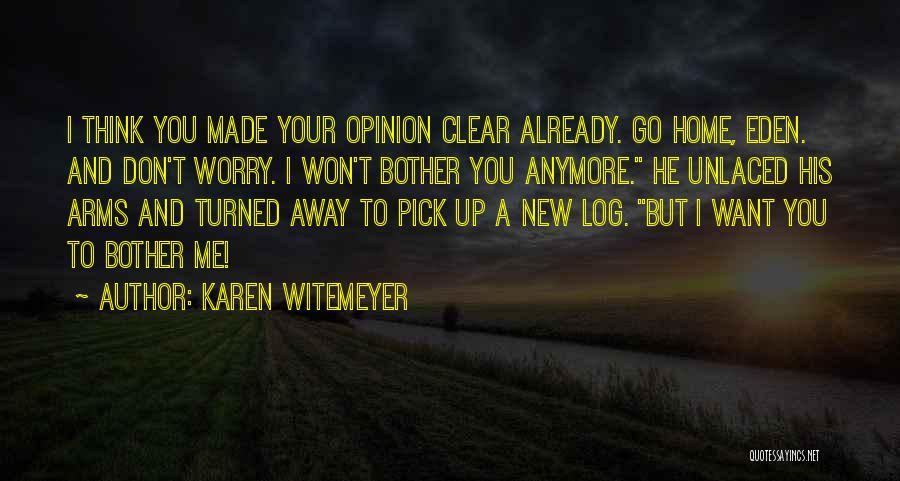 Want To Go Away Quotes By Karen Witemeyer