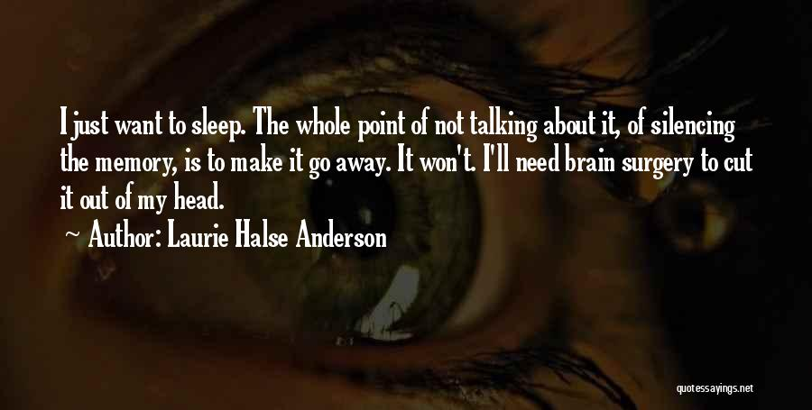 Want To Go Away Quotes By Laurie Halse Anderson