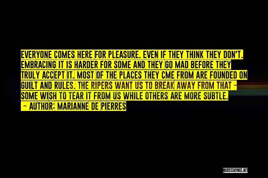 Want To Go Away Quotes By Marianne De Pierres