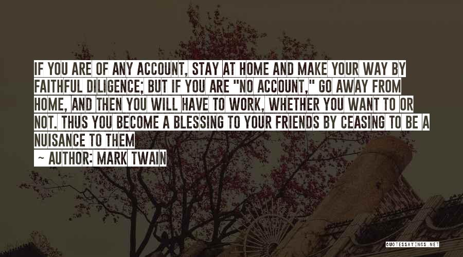 Want To Go Away Quotes By Mark Twain