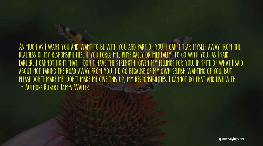 Want To Go Away Quotes By Robert James Waller