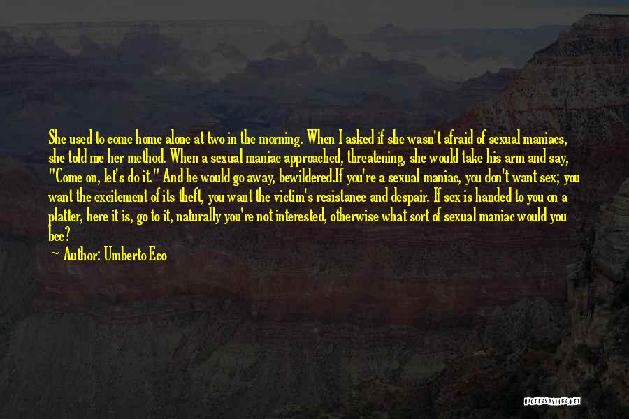 Want To Go Away Quotes By Umberto Eco