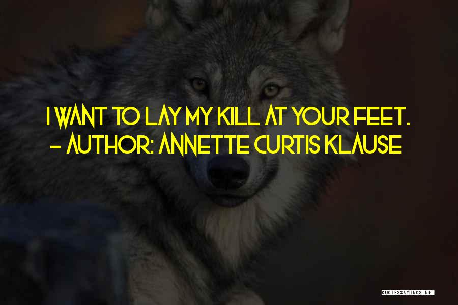 Want To Kill Quotes By Annette Curtis Klause