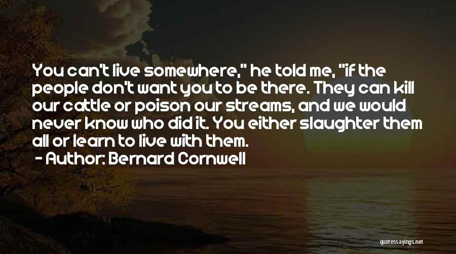 Want To Kill Quotes By Bernard Cornwell