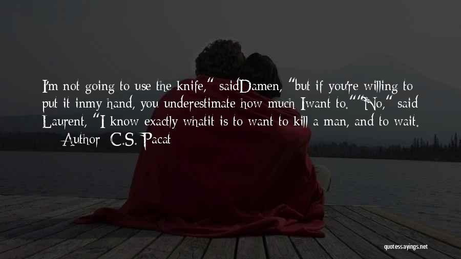 Want To Kill Quotes By C.S. Pacat