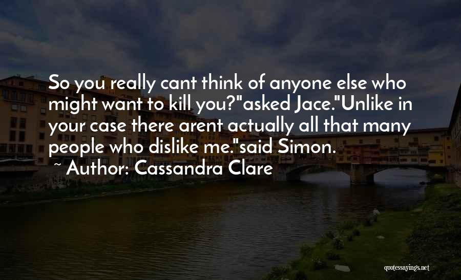 Want To Kill Quotes By Cassandra Clare