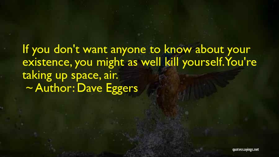 Want To Kill Quotes By Dave Eggers
