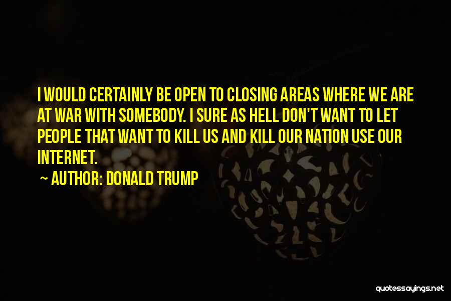 Want To Kill Quotes By Donald Trump