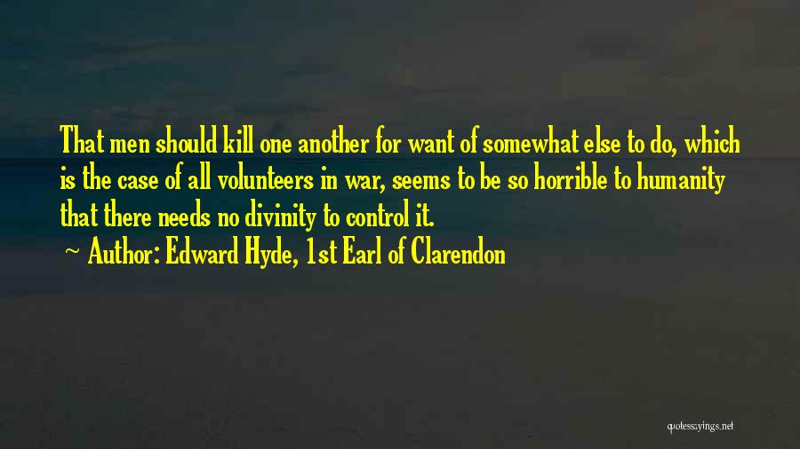 Want To Kill Quotes By Edward Hyde, 1st Earl Of Clarendon