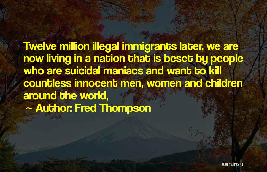 Want To Kill Quotes By Fred Thompson